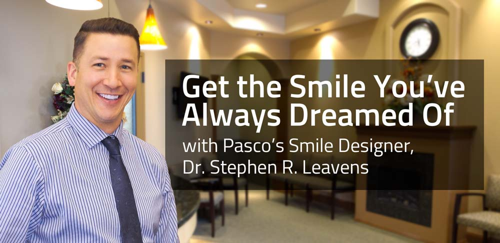 Get the Smile You've Always Wanted - Dr. Stephen R. Leavens
